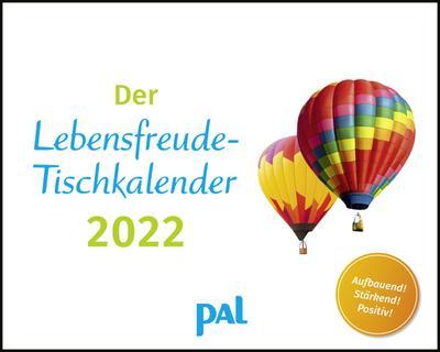 Der PAL-Lebensfreude-Tischkalender 2022