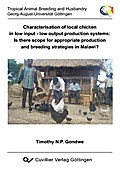 Characterisation of local chicken in low input - low output production systems: Is there scope for appropriate production and breeding strategies in Malawi?