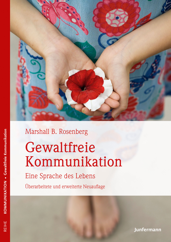 Gewaltfreie Kommunikation Marshall B. Rosenberg