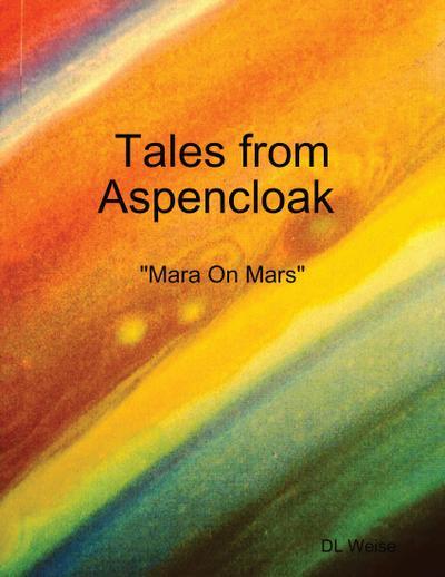 Tales from Aspencloak : Mara On Mars