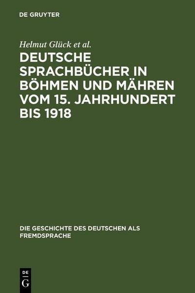 Deutsche Sprachbücher in Böhmen und Mähren vom 15. Jahrhundert bis 1918