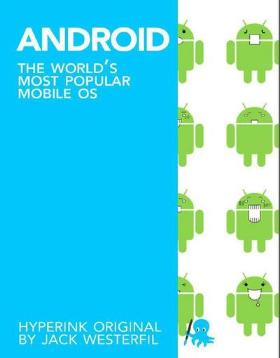 Android: The World's Most Popular Mobile OS