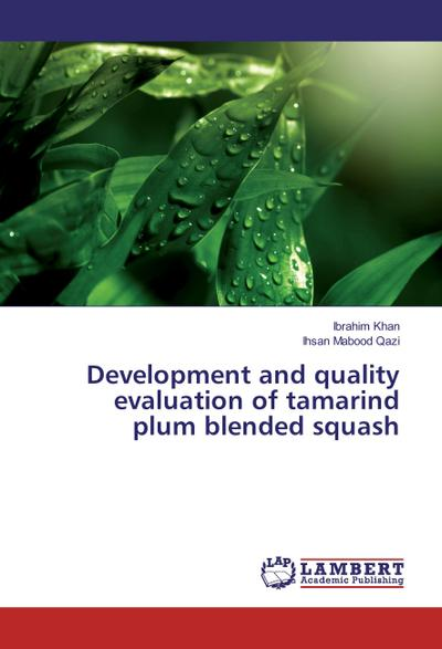 Development and quality evaluation of tamarind plum blended squash