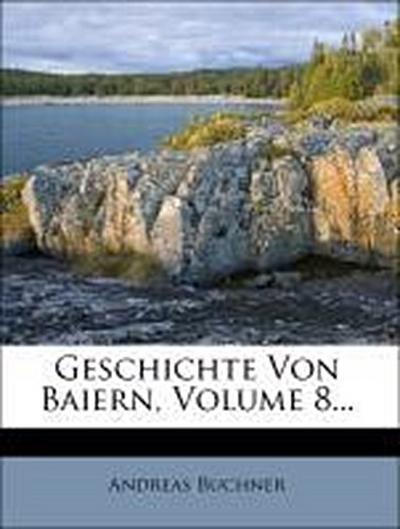 Geschichte von Baiern während des dreißigjährigen Krieges.