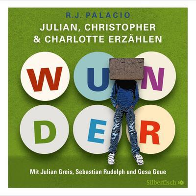 Wunder. Julian, Christopher und Charlotte erzählen: 3 CDs - Silberfisch - Audio CD, Deutsch, R.J. Palacio, 3 CDs, 3 CDs