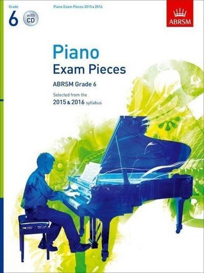 Piano Exam Pieces 2015 & 2016, Grade 6, with CD
