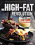 Die High-Fat-Revolution; Schlank durch Low-Ca ...