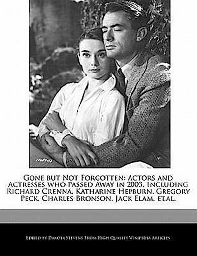 Gone But Not Forgotten: Actors and Actresses Who Passed Away in 2003, Including Richard Crenna, Katharine Hepburn, Gregory Peck, Charles Brons