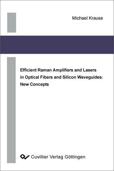 Efficient Raman Amplifiers and Lasers in Optical Fibers and Silicon Waveguides: New Concepts
