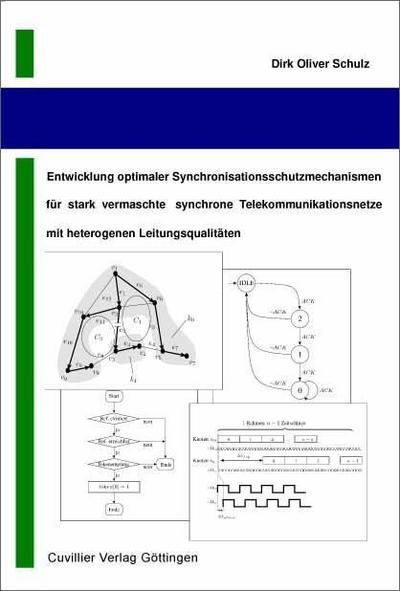 Entwicklung optimaler Synchronisationsschutzmechanismen für stark vermaschte synchrone Telekommunikationsnetze mit heterogenen Leitungsqualitäten
