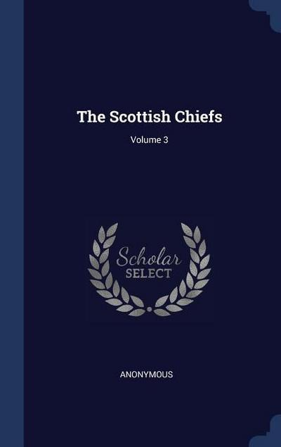 The Scottish Chiefs; Volume 3