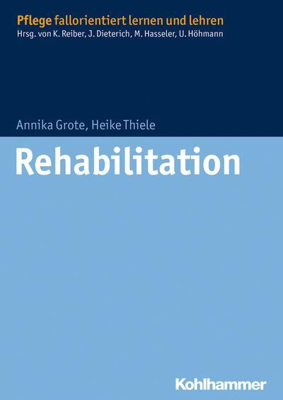 Rehabilitation (Pflege fallorientiert lernen und lehren)