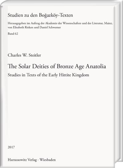 The Solar Deities of Bronze Age Anatolia