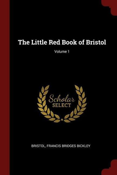 The Little Red Book of Bristol; Volume 1