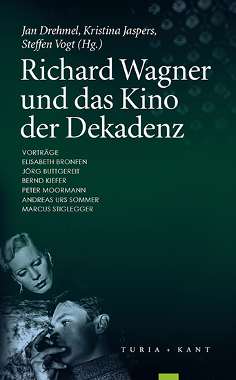 Richard Wagner und das Kino der Dekadenz, Kristina Jaspers