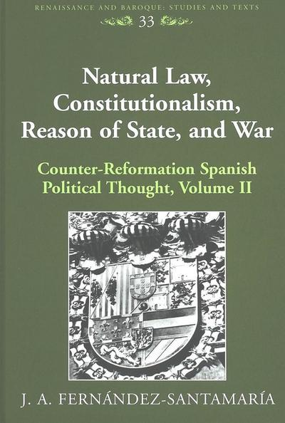 Natural Law, Constitutionalism, Reason of State, and War
