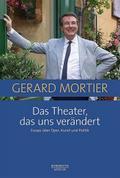 Das Theater, das uns verändert