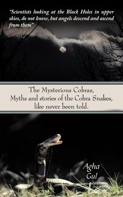 The Mysterious Cobras, Myths and Stories of the Cobra Snakes, Like Never Been Told.