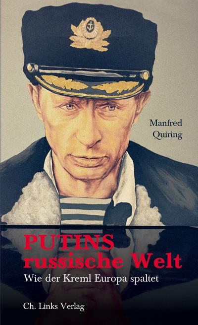 Putins russische Welt; Wie der Kreml Europa spaltet; Deutsch