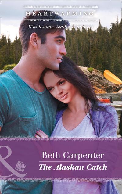 The Alaskan Catch (Mills & Boon Heartwarming) (A Northern Lights Novel, Book 1)