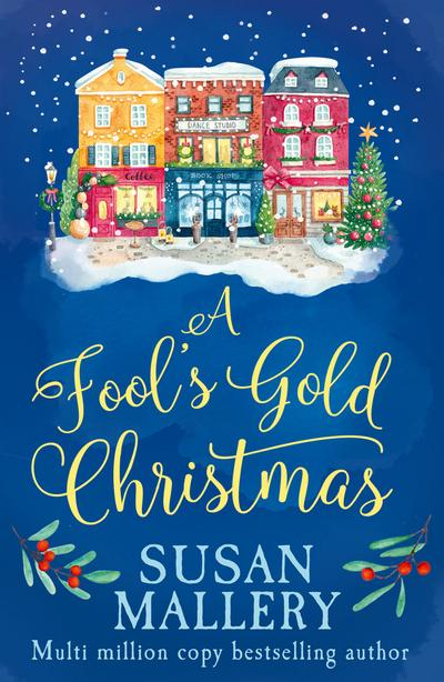 A Fool's Gold Christmas (Mills & Boon M&B) (A Fool's Gold Novel, Book 9.5)