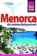 Menorca, die unentdeckte Baleareninsel. Reisehandbuch