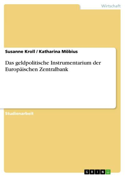 Das geldpolitische Instrumentarium der Europäischen Zentralbank