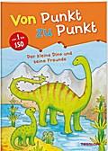 Von Punkt zu Punkt. Der kleine Dino und seine Freunde; Von Punkt zu Punkt; Ill. v. Beurenmeister, Corina; Deutsch