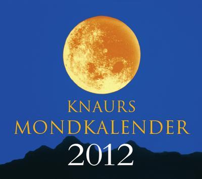 Wolfram, K: Knaurs Mondkalender 2012