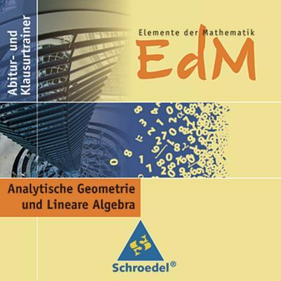 Elemente der Mathematik (EdM), Abitur- und Klausurtrainer Lineare Algebra und Analytische Geometrie, CD-ROM