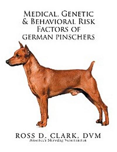 Medical, Genetic & Behavioral Risk Factors of German Pinschers
