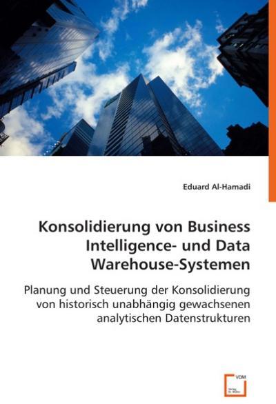 Konsoliderung von Business Intelligence- und Data Warehouse-Systemen