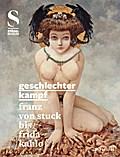 Geschlechterkampf: Franz von Stuck bis Frida  ...