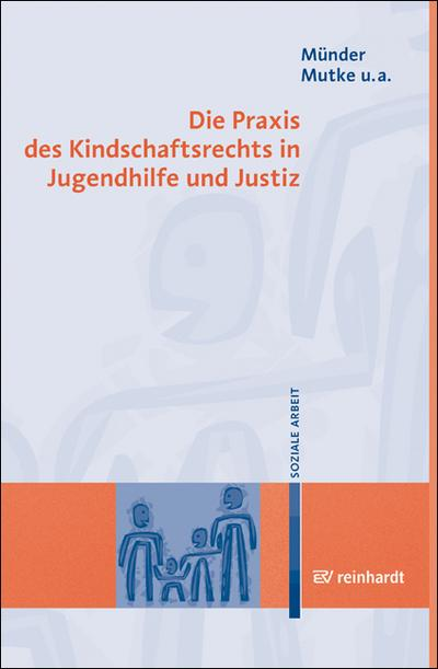 Die Praxis des Kindschaftsrechts in Jugendhilfe und Justiz