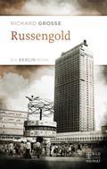 Russengold; Ein Berlin-Krimi; Deutsch