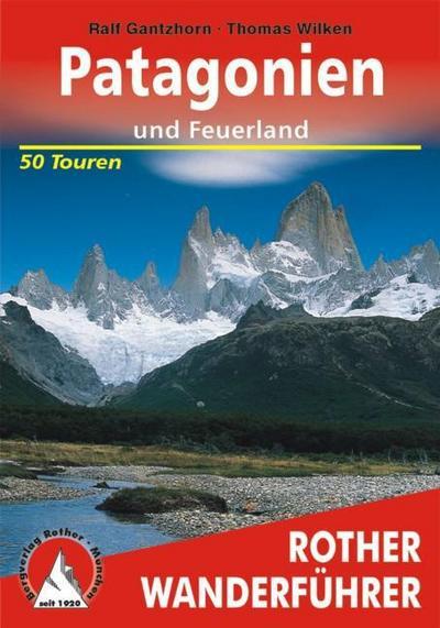 Patagonien und Feuerland. 50 Touren
