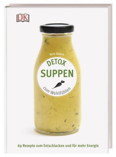 Detox Suppen zum Wohlfühlen