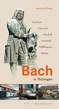 Bach in Thüringen; Spurensuche; Deutsch; 60 f ...