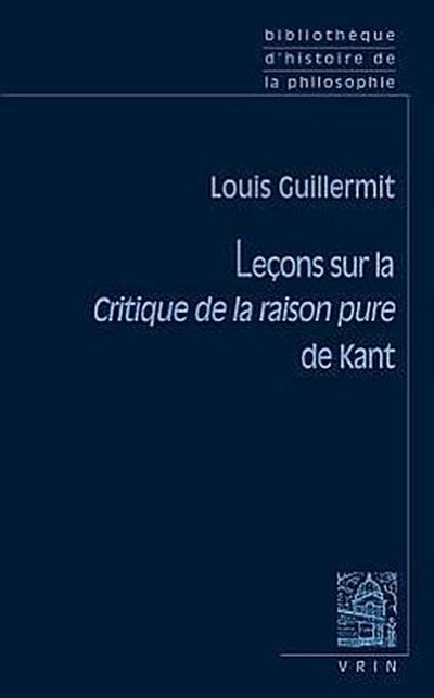 Lecons Sur La Critique de La Raison Pure de Kant