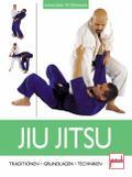 Jiu Jitsu: Traditionen - Grundlagen - Technik ...