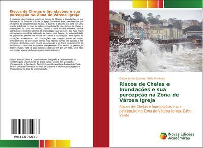 Riscos de Cheias e Inundações e sua percepção na Zona de Várzea Igreja