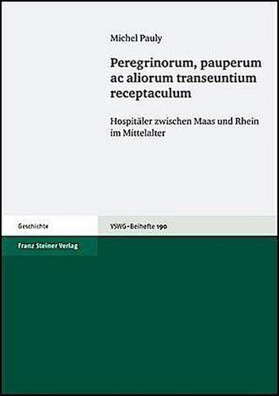 Peregrinorum, pauperum ac aliorum transeuntium receptaculum