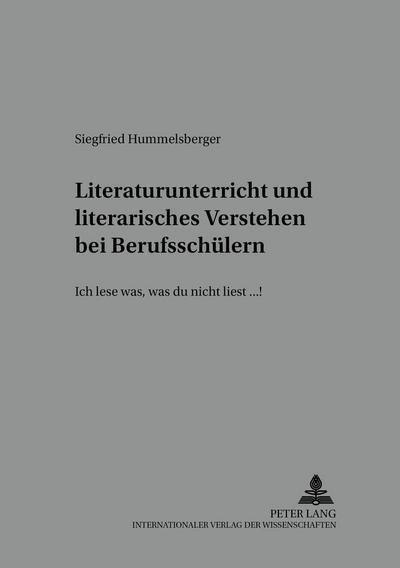 Literaturunterricht und literarisches Verstehen bei Berufsschülern: «Ich lese was, was du nicht liest...!» (Beiträge zur Literatur- und Mediendidaktik)
