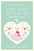 The Boy and the Bridesmaid: A Short Story (Th ...