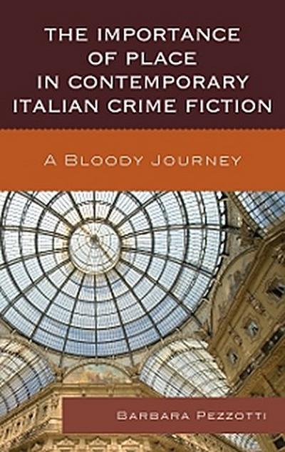 The Importance of Place in Contemporary Italian Crime Fiction