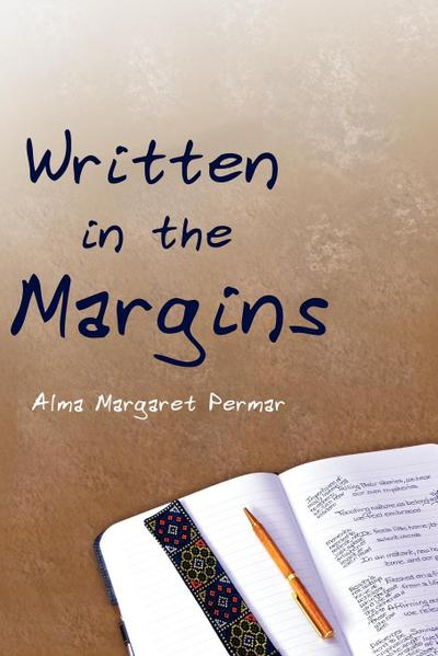 Written in the Margins: Poems Touching the Essence of Life