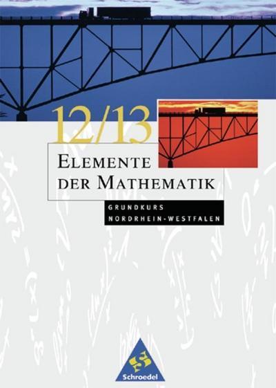 Elemente der Mathematik Grundkurs 12 / 13: Nordrhein-Westfalen