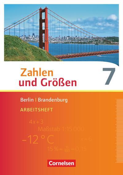 Zahlen und Größen 7. Schuljahr. Arbeitsheft mit eingelegten Lösungen.  Berlin und Brandenburg