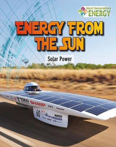 Energy from the Sun: Solar Power
