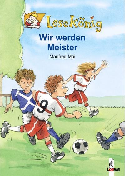 Wir werden Meister - Loewe - Gebundene Ausgabe, Deutsch, Manfred Mai, ,